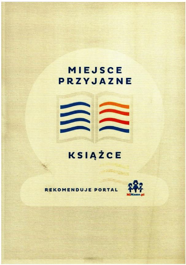 dyplom z informacją o tytule przyznanym naszej bibliotece: miejsce przyjazne książce